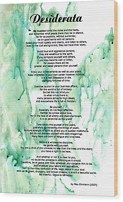 Desiderata - Words Of Wisdom Wood Print by Sharon Cummings