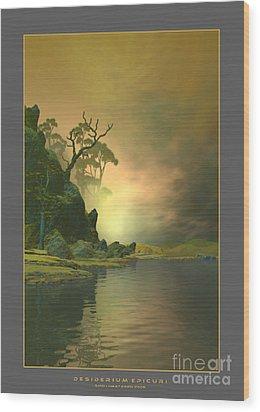 Desiderium Epicuri Wood Print by Sipo Liimatainen