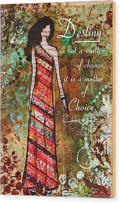 Destiny Inspirational Christian Art Wood Print by Janelle Nichol