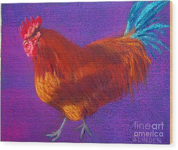 Determined Rooster Wood Print by Sandy Linden