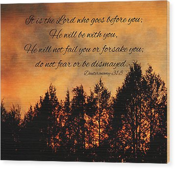 Deuteronomy The Lord Goes Before You Wood Print