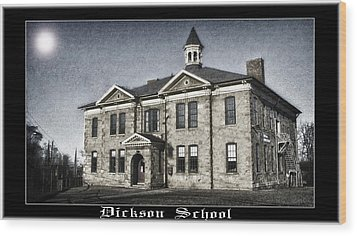 Dickson School Wood Print