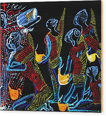 Dinka Wise Virgins Wood Print by Gloria Ssali