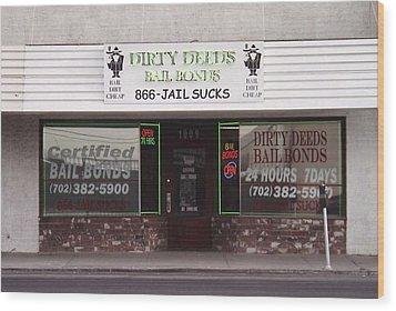 Dirty Deeds Bail Bonds In Las Vegas Nevada Wood Print