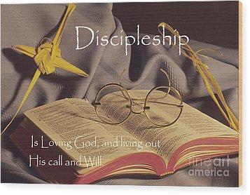 Discipleship Wood Print by Sharon Elliott