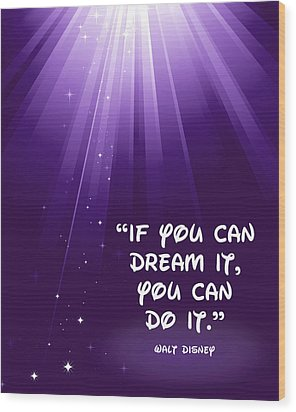 Disney's Dream It Wood Print