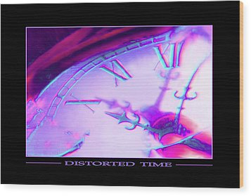 Distorted Time Wood Print by Mike McGlothlen