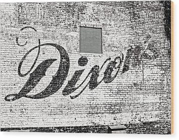 Wood Print featuring the photograph Dixon's Wall Sign by Andy Crawford