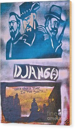 Django Once Upon A Time Wood Print by Tony B Conscious