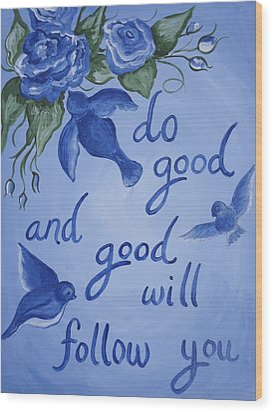 Do Good Wood Print by Leslie Manley