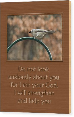 Do Not Look Anxiously About You Wood Print by Denise Beverly