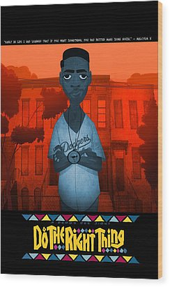 Do The Right Thing 2 Wood Print by Nelson Dedos Garcia