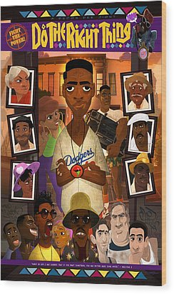 Do The Right Thing Wood Print by Nelson Dedos Garcia