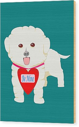 Dog With Be Mine Valentine Wood Print