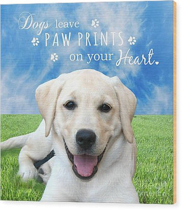 Dogs Leave Paw Prints On Your Heart Wood Print by Li Or