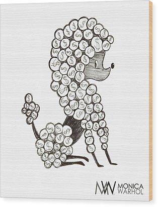 Dollar Dog Wood Print by Monica Warhol