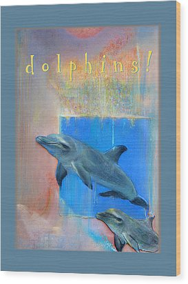 Wood Print featuring the pastel Dolphins by Brooks Garten Hauschild