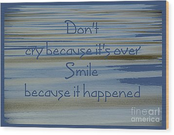Don't Cry.....1 Wood Print by Wendy Wilton