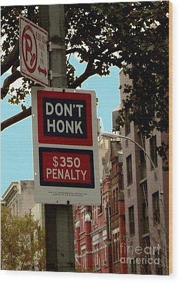 Don't Honk Wood Print by Claudette Bujold-Poirier