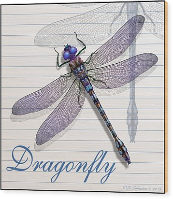Dragonfly Wood Print by WB Johnston