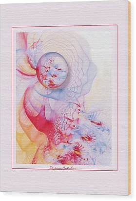 Dream Catcher Wood Print by Gayle Odsather