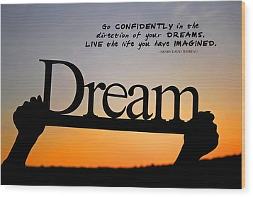 Dream - Inspirational Quote Wood Print by Barbara West
