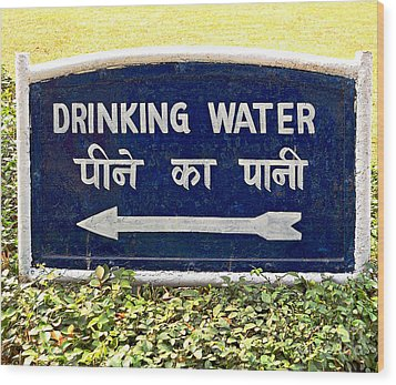 Drinking Water Sign Wood Print by Ethna Gillespie