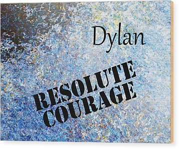 Dylan - Resolute Courage Wood Print by Christopher Gaston