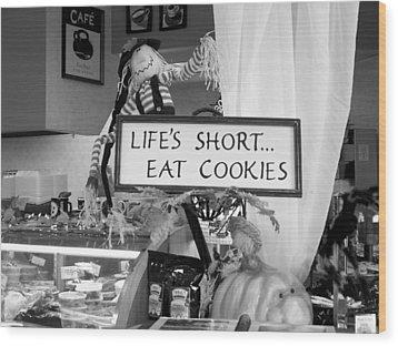 Eat Cookies Wood Print by Robin Regan