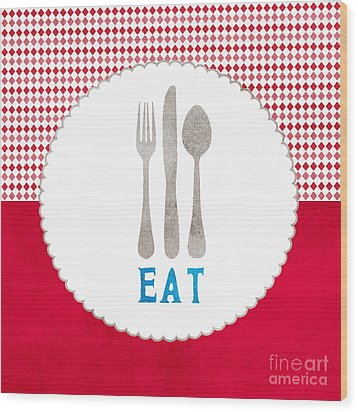 Eat Wood Print by Linda Woods