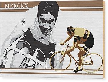 Eddy Merckx Wood Print by Sassan Filsoof