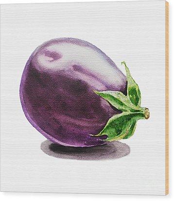 Eggplant  Wood Print by Irina Sztukowski