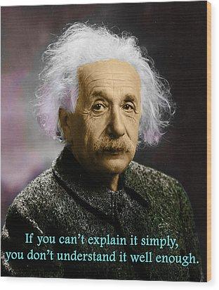 Einstein Explanation Wood Print