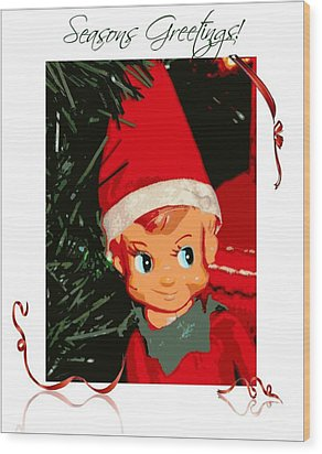 Elf On The Shelf Season's Greetings Wood Print by Michelle Frizzell-Thompson