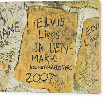 Wood Print featuring the photograph Elvis Lives In Denmark by Lizi Beard-Ward