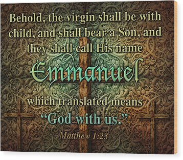 Emmanuel God With Us Wood Print by James Larkin