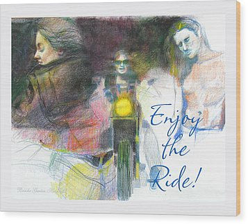 Wood Print featuring the drawing Enjoy The Ride by Brooks Garten Hauschild