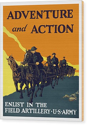 Enlist In The Field Artillery Wood Print by War Is Hell Store