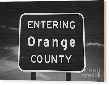 Entering Orange County Near Orlando Florida Usa Wood Print by Joe Fox