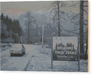 Wood Print featuring the painting Entering The Town Of Twin Peaks 5 Miles South Of The Canadian Border by Luis Ludzska
