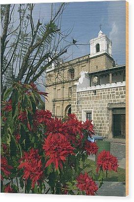 Escuela De Cristo Church Antigua Wood Print by Kurt Van Wagner