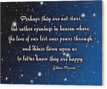 Eskimo Proverb Perhaps They Are Not Stars Wood Print