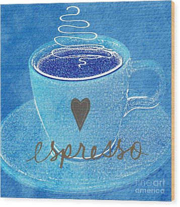 Espresso Wood Print by Linda Woods