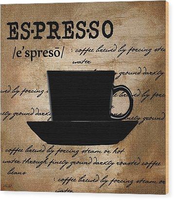 Espresso Madness Wood Print by Lourry Legarde