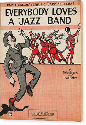 Everybody Loves A Jazz Band Wood Print by Bill Cannon
