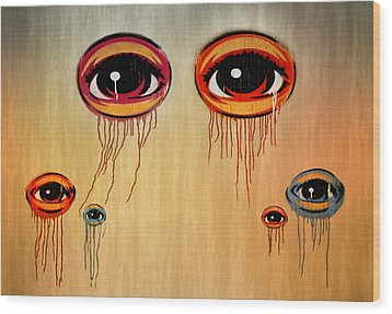 Eyes Wood Print by Steven Michael