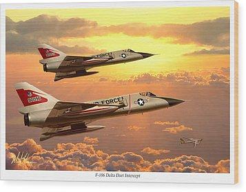 F-106 Delta Dart Intercept Wood Print by Mark Karvon