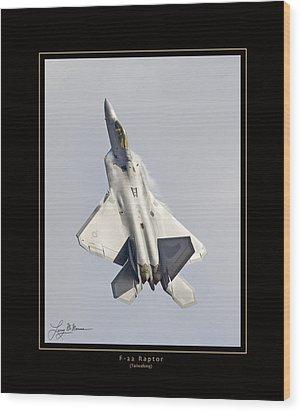 F-22 Raptor Tailwalking Wood Print by Larry McManus