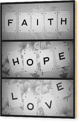 Faith Hope Love Wood Print by Georgia Fowler
