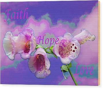 Faith-hope-love Wood Print